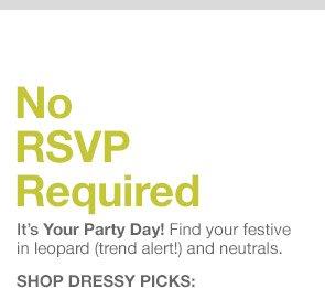 No RSVP Required | SHOP DRESSY PICKS: