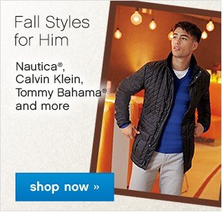 Fall Styles for Him. Shop now.