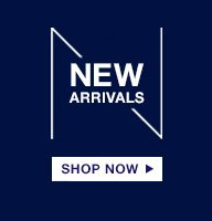 NEW ARRIVALS | SHOP NOW