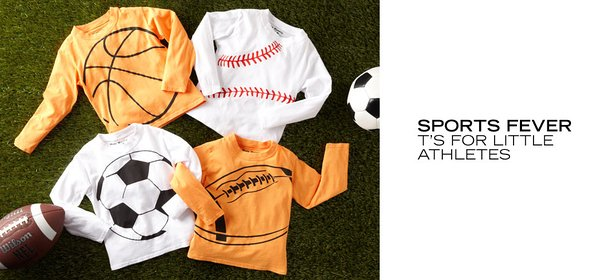 SPORTS FEVER:  T'S FOR LITTLE ATHLETES, Event Ends October 9, 9:00 AM PT >