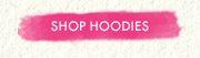 SHOP HOODIES