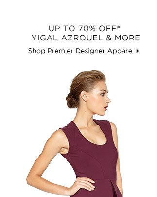 Up To 70% Off* Yigal Azrouel & More