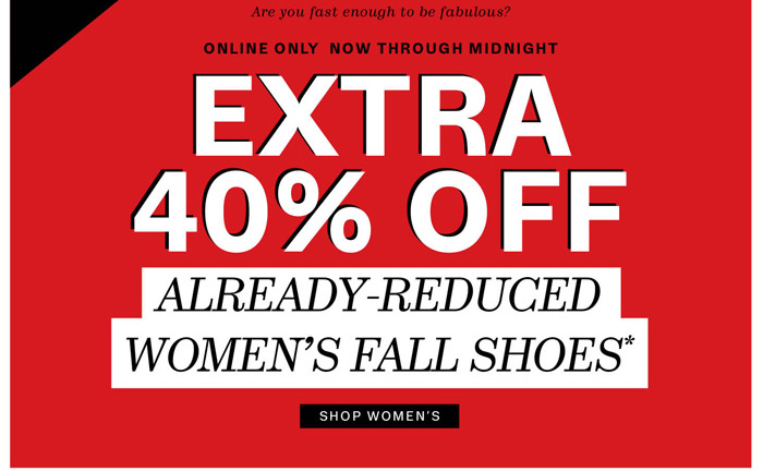 Shop Fast for 40% off Women's Fall Shoes*