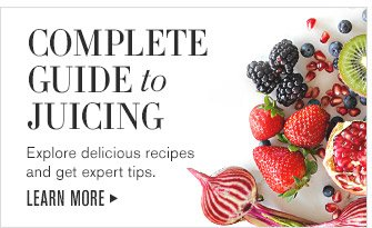COMPLETE GUIDE to JUICING -- Explore delicious recipes and get expert tips. -- LEARN MORE