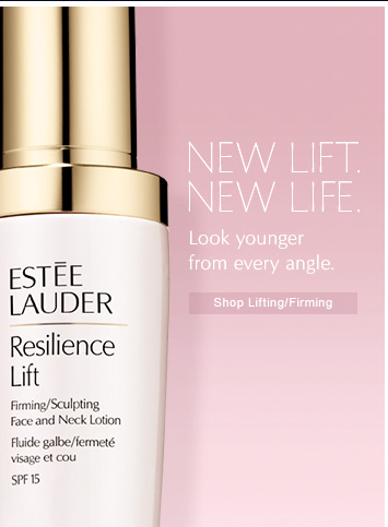 NEW LIFT. NEW LIFE.Look younger from every angle.Shop  Lifting/Firming »