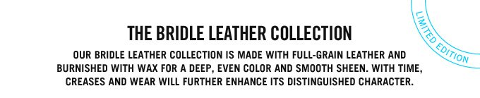THE BRIDLE LEATHER COLLECTION.