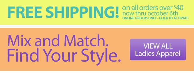 Free Shipping On Orders Over $40* - Mix and Match - Find Your Style