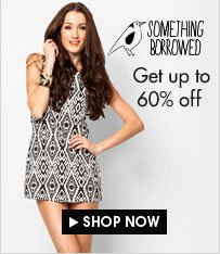 Something Borrowed up to 60% off