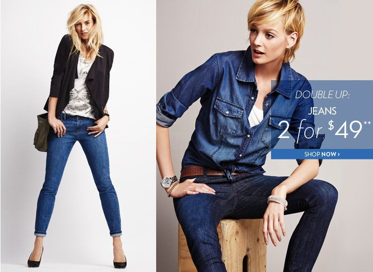 Jeans 2 for $49**