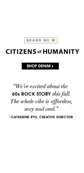 BRAND WE ♥. CITIZENS of HUMANITY. SHOP DENIM