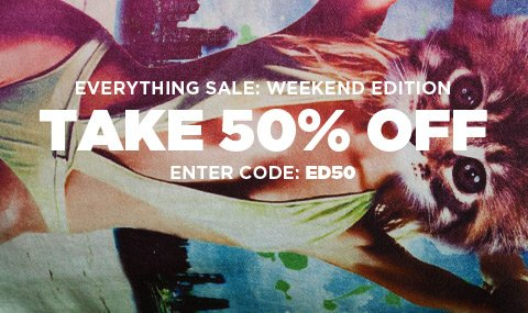 Click to shop the Everything Sale at an Extra 50% off.