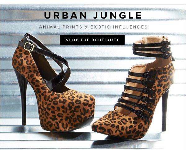 Urban Jungle Animal Prints & Exotic Influences - - Shop the Boutique