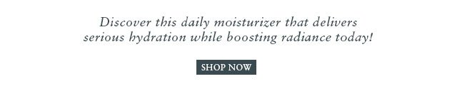 Discover this daily moisturizer that delivers serious hydration while boosting radiance today!
