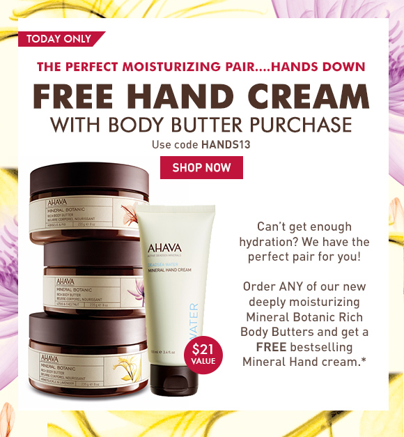The Perfect Moisturizing Pair Hands down Free Hand Cream with Body Butter Purchase  Use code HANDS13 Can't get enough hydration? We have the prefect pair for you! Order ANY of our new deeply moisturizing Mineral Botanic Rich Body Butters and get a Free bestselling Mineral Hand cream