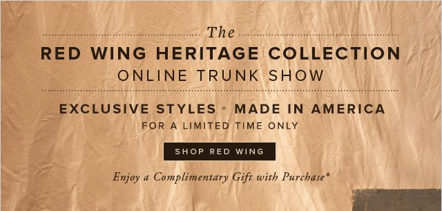 THE RED WING HERITAGE COLLECTION ONLINE TRUNK SHOW