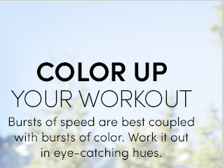COLOR UP YOUR WORKOUT
