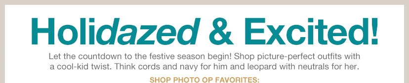 Holidazed & Excited! | SHOP PHOTO OP FAVORITES