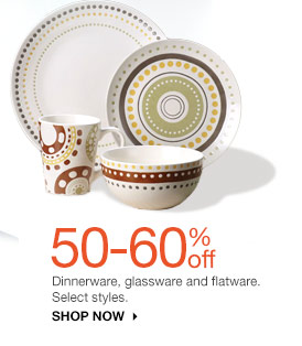 50-60% off Dinnerware, glassware and flatware. Select styles. Shop now.