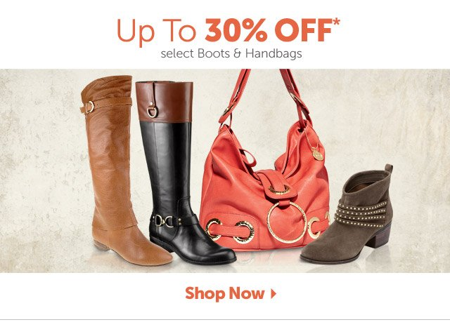 Up to 30% OFF* select Boots & Handbags - Shop Now