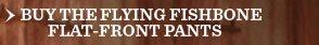 Buy The Flying Fishbone Flat-Front Pants