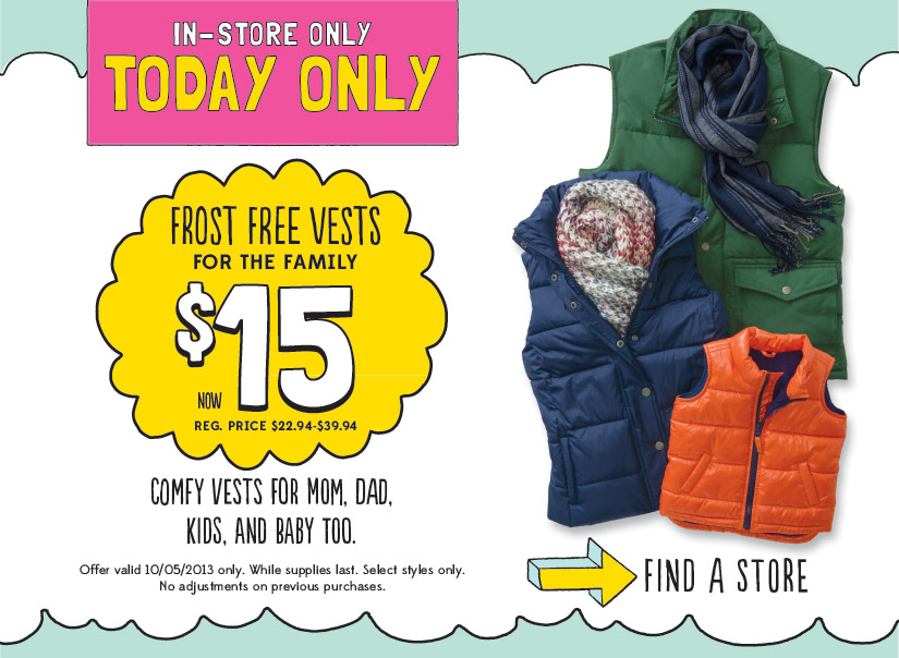 IN-STORE ONLY | TODAY ONLY | FROST FREE VESTS FOR THE FAMILY: $15 | FIND A STORE