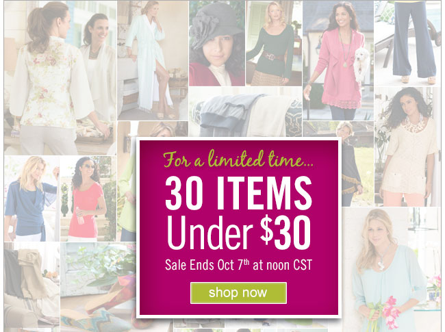 For a limited time...30 items under $30 Shop Now