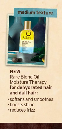 medium texture NEW Rare Blend Oil Moisture Therapy for dehydrated hair and dull hair softens and smoothes boosts shine reduces frizz