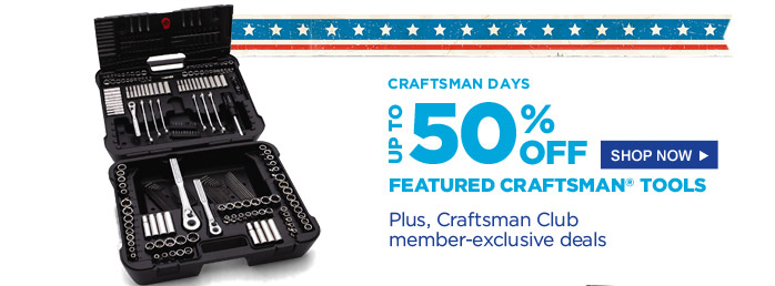 Craftsman Days | Up to 50% off featured Craftsman(R) Tools | Plus, Craftsman Club member-exclusive deals | Shop Now