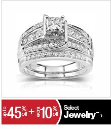 up to 45% off + extra 10% off Select Jewelry**