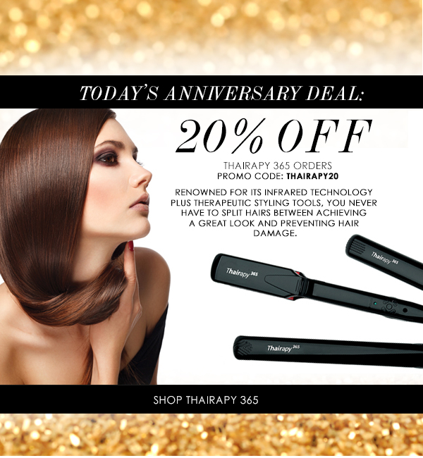 Save 20% off all Thairapy 365 hair styling tools TODAY ONLY!