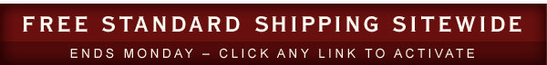 FREE STANDARD SHIPPING SITEWIDE. Ends Monday - Click any link to activate.