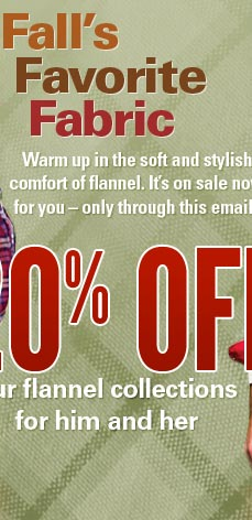 20% off our flannel collections!