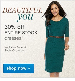 30% off Entire Stock of Dresses. Shop now.