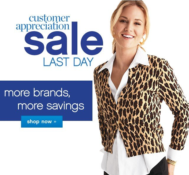 Customer Appreciation Sale. Last Days! More brands, More savings. Shop now.