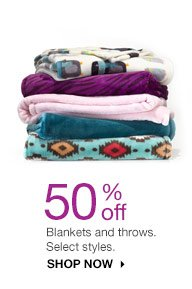 50% off Blankets and throws. Select styles. shop now.
