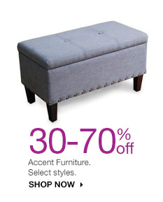 30-70% off Accent Furniture. Select styles. shop now.