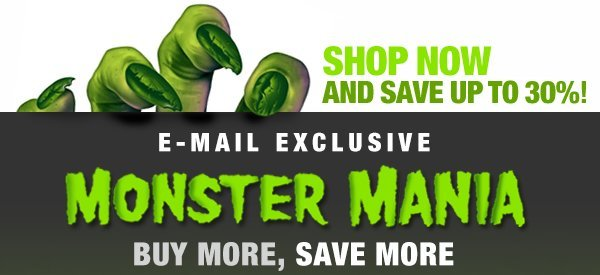 Exclusive Email, Monster Mania, Buy More, Save More