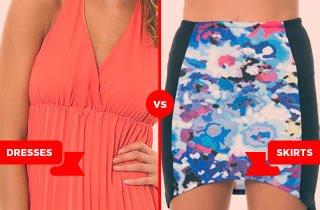 Dresses VS. Skirts