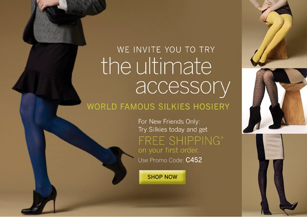 We invite you to try the ultimate accessory. World famous Silkies Hosiery PROMO CODE: C452
