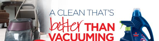 A CLEAN THAT'S better THAN VACUUMING
