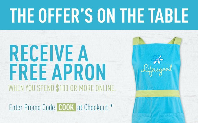 Receive A Free Apron When You Spend $100 Or More Online