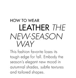 HOW TO WEAR LEATHER THE NEW SEASON WAY