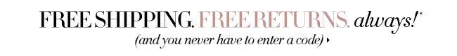 Free Shipping, Free Returns.  Always!