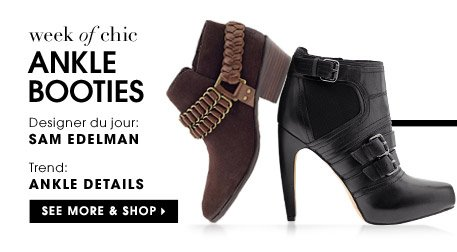 week of chic. ANKLE BOOTIES. SEE MORE & SHOP