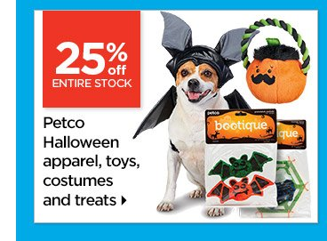 25% off entire stock Petco Halloween apparel, toys, costumes and treats
