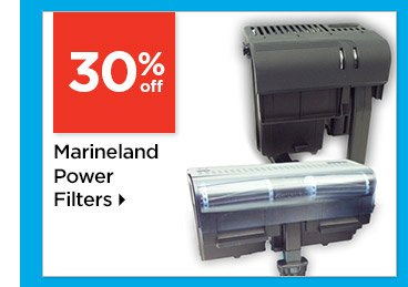 30% off Marineland Power Filters