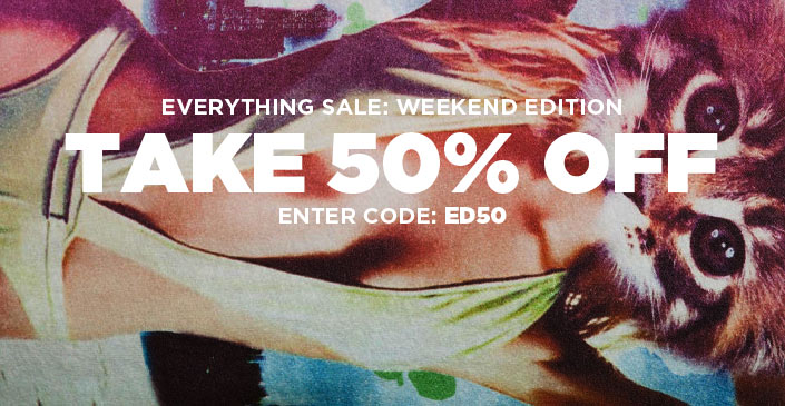 Everything Sale: Weekend Edition