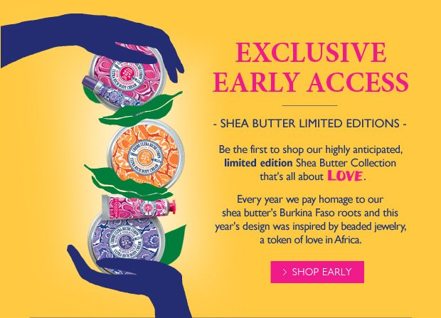 Exclusive Early Access for our Shea Butter Limited Editions