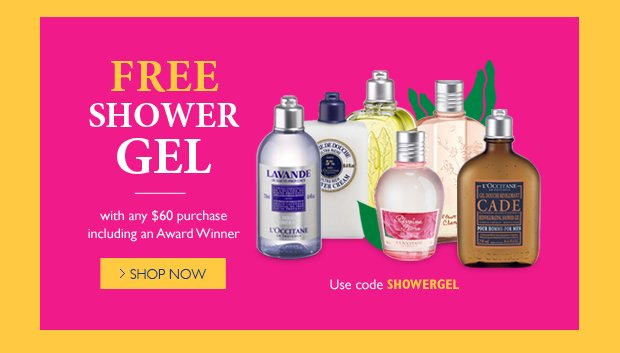 Free Shower Gel with any $60 purchase including an Award Winner