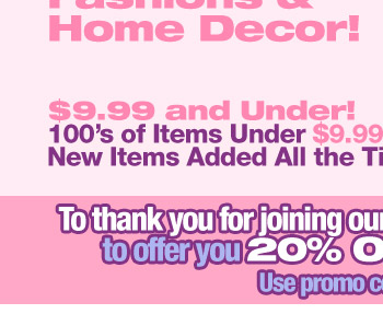 To thank you for joining our mailing list, we would like to offer you 20% OFF your favorite item* Use Promo Code BC15704